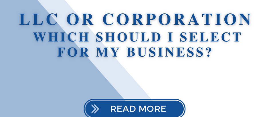 LLC or Corporation: Which Should I Select for my Business?