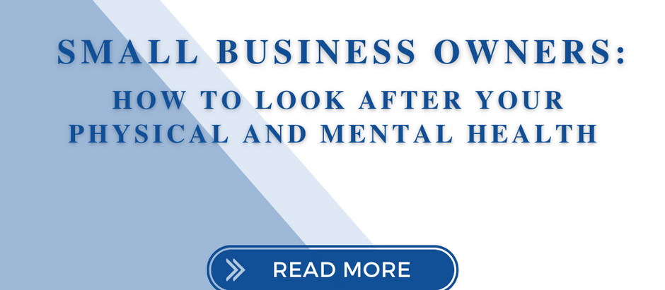 Small Business Owners: How to Look After Your Physical and Mental Health