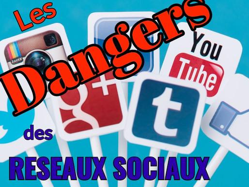 LES DANGERS DES RESEAUX SOCIAUX