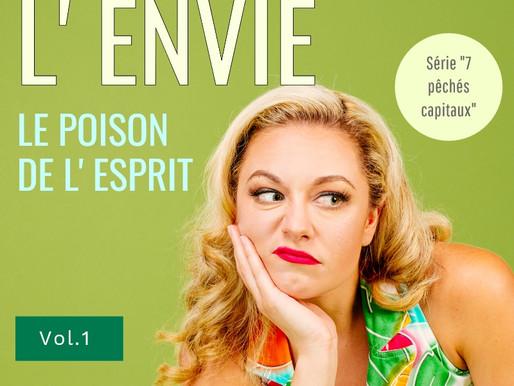 L'ENVIE. Le poison de l'esprit.