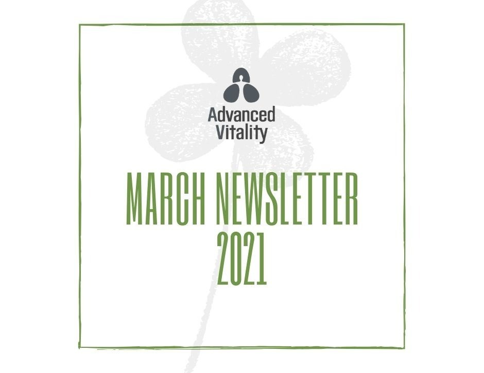 Advanced Vitality's March Newsletter 2021