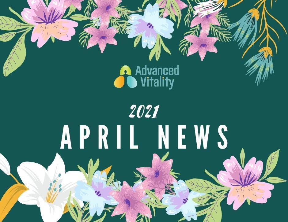 Advanced Vitality 2021 April News