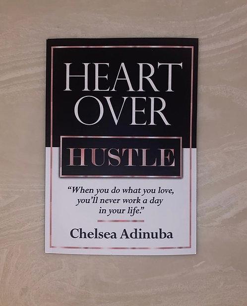 Heart over Hustle