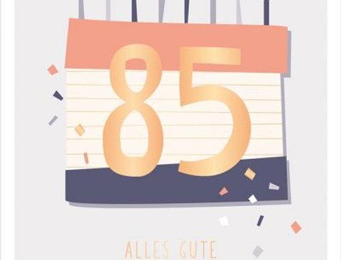 Geburtstagskarte zum 85.  Geburtstag