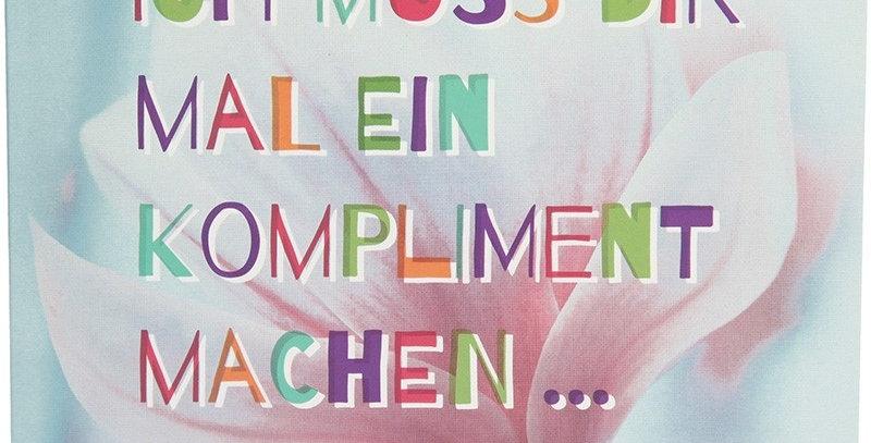 Ich muss dir mal ein Kompliment machen...