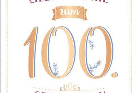 Geburtstagskarte zum 100.  Geburtstag