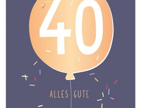 Geburtstagskarte zum 40.  Geburtstag