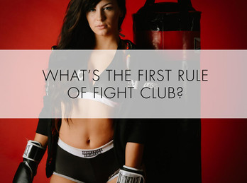 What's the first rule of Fight Club?