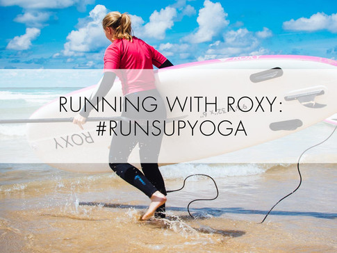 Running with Roxy #RUNSUPYOGA