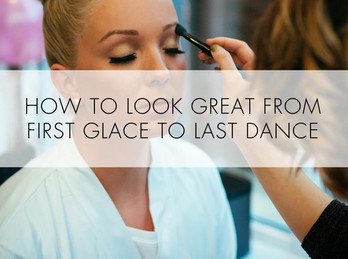 How to look great from first glace to last dance.