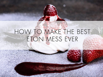 How to make the best Eton Mess ever!!