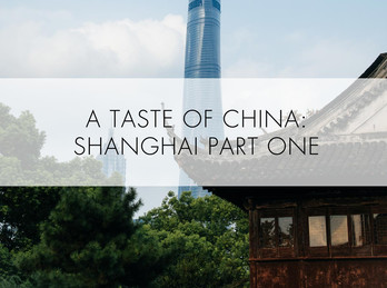 A flavour of China: Shanghai P1