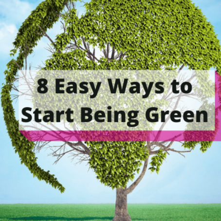 8 Easy Ways to Start Being Green