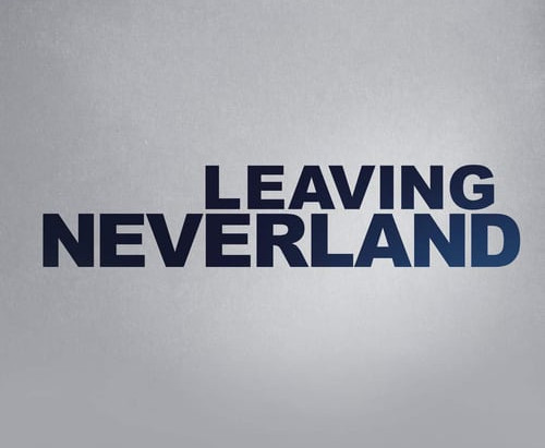 """Leaving Neverland"" Is Easier Said Than Done."