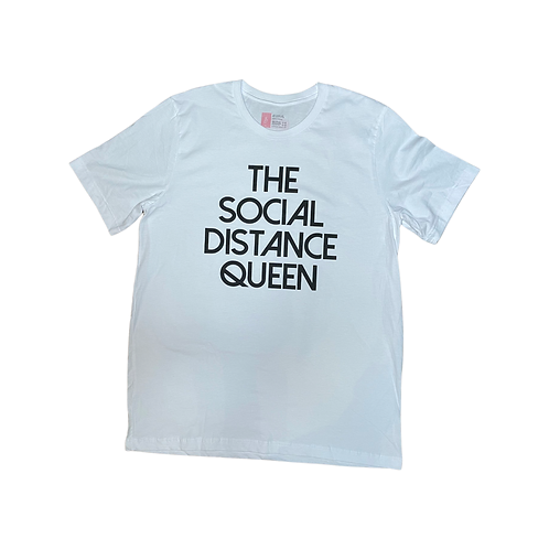 The Social Distance Queen: white tshirt