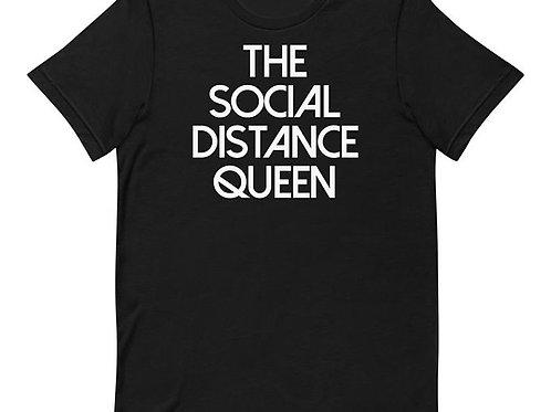 The Social Distance Queen: T-shirt