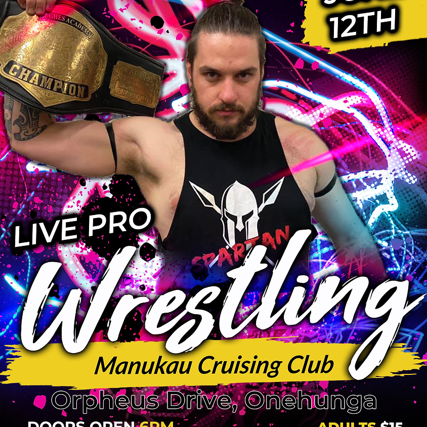 Live Pro Wrestling June 12th - Manukau Cruising Club