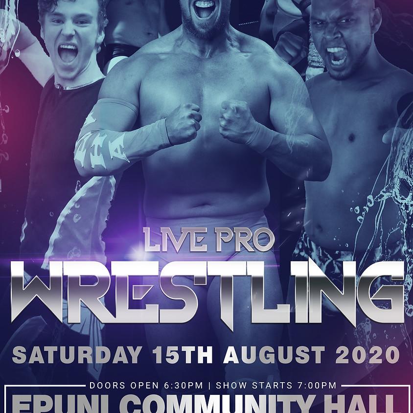 Live Pro Wrestling - Wellington August 15th 2020