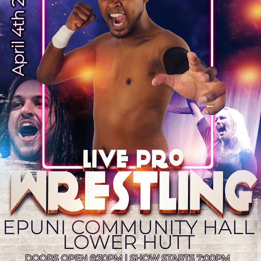 Live Pro Wrestling - Wellington  April 4th 2020