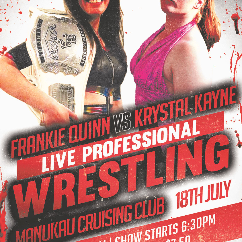 Live Pro Wrestling July 18th - Manukau Cruising Club