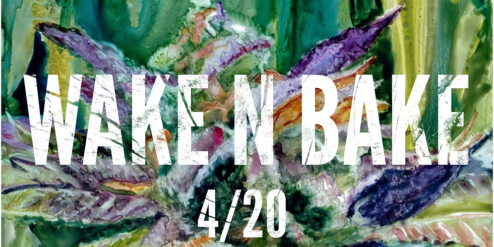 Wake N Bake 420 Paint Party