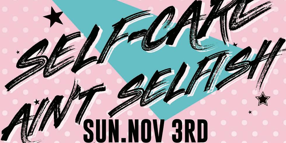 Self Care Ain't Selfish
