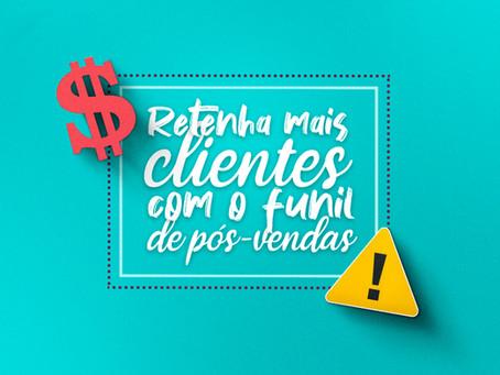 Funil de Pós-Vendas: uma estratégia para vender mais!