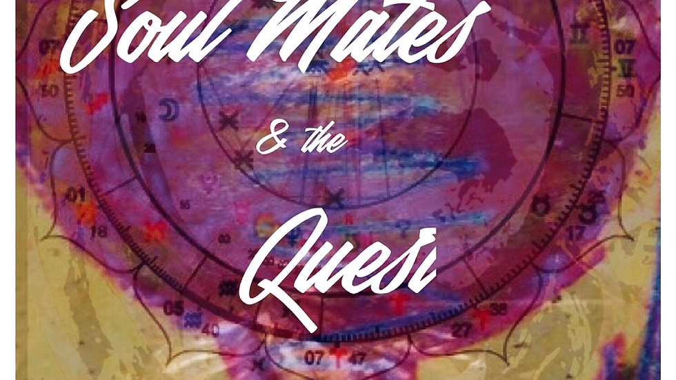 TWIN FLAMES, SOUL MATES & THE QUEST