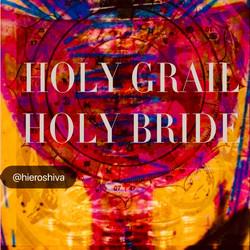 HOLY GRAIL, HOLY BRIDE