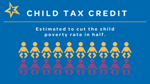 The Child Tax Credit- Amazing News for Our Families