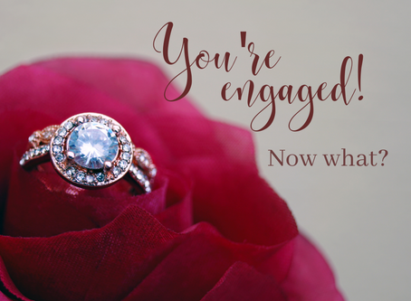 You're Engaged!!!  Now What??