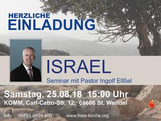 ISRAEL  Seminar mit Pastor Ingolf Ellßel 25.08.18 - 15 Uhr
