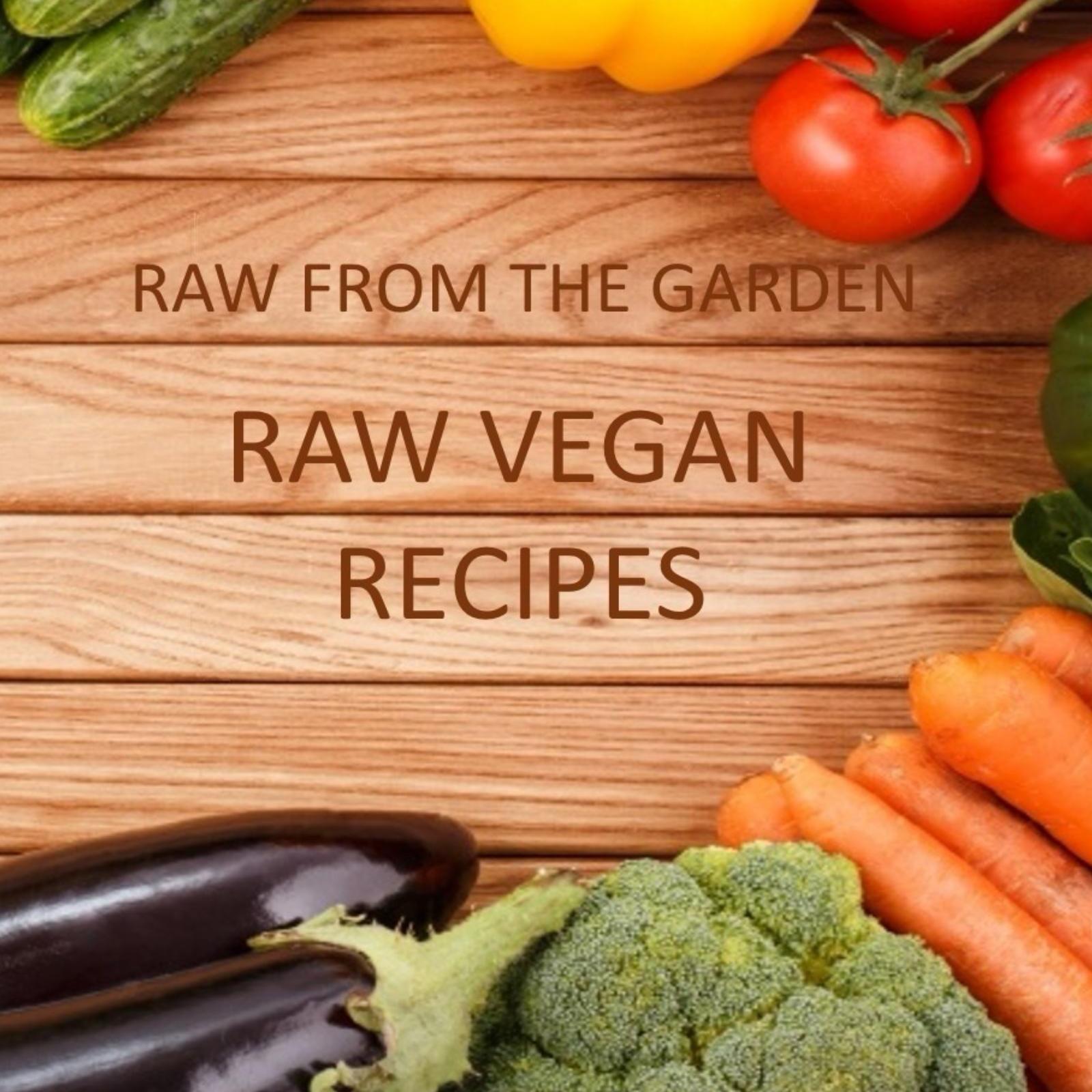 Raw Vegan Cuisine and Recipes