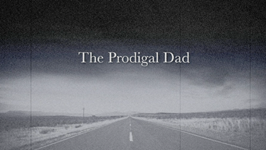The Prodigal Dad