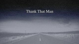 Thank That Man