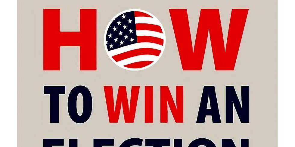 How to Win an Election - Foundation for Applied Conservative Leadership