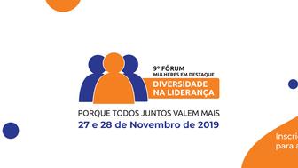 9ª Edição do Fórum Mulheres em Destaque – Diversidade na Liderança