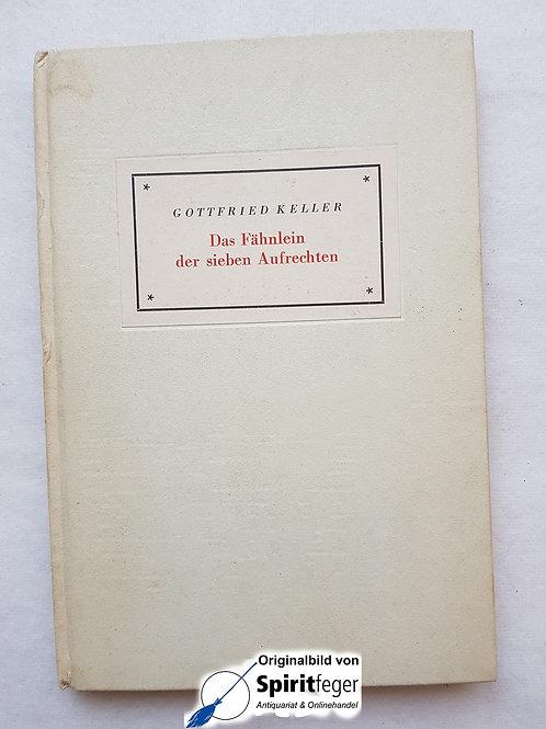Das Fähnlein der sieben Aufrechten - von Gottfried Keller