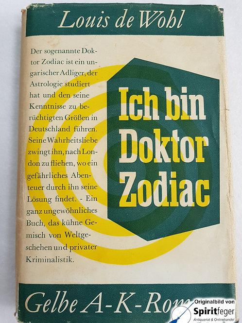 Ich bin Doktor Zodiac - Louis de Wohl - 1. Auflage, 1949