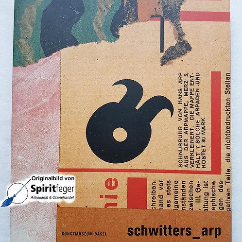 Schwitters Arp - Kunstmuseum Basel - von Gottfried Boehm u.a.