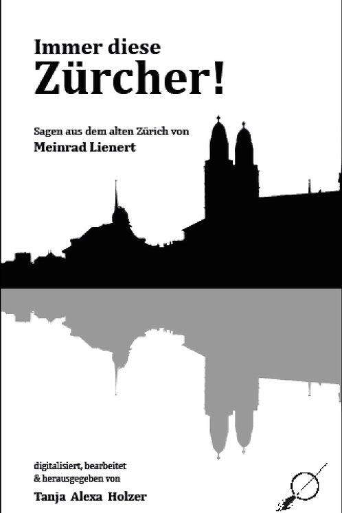 Immer diese Zürcher! - Sagen aus dem alten Zürich von Meinrad Lienert