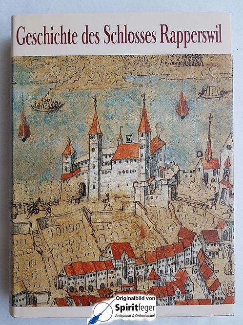 Geschichte des Schlosses Rapperswil