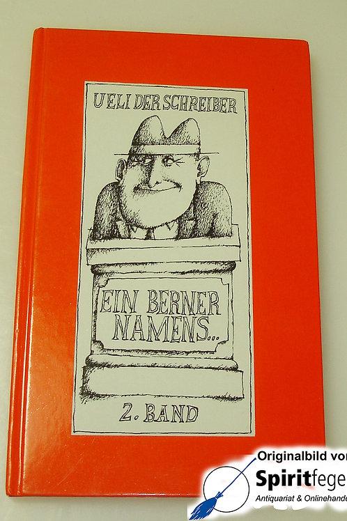Ueli der Schreiber: Ein Berner namens... Band 2