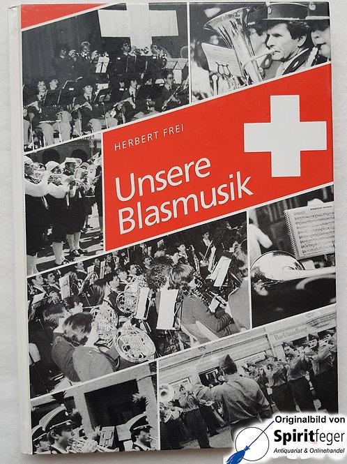 Unsere Blasmusik - von Herbert Frei