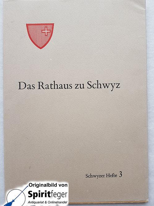 """Das Rathaus zu Schwyz - Reihe """"Schwyzer Hefte"""", Band 3"""