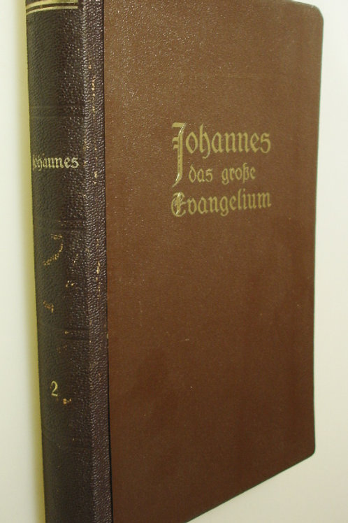 Johannes das grosse Evangelium Band 2