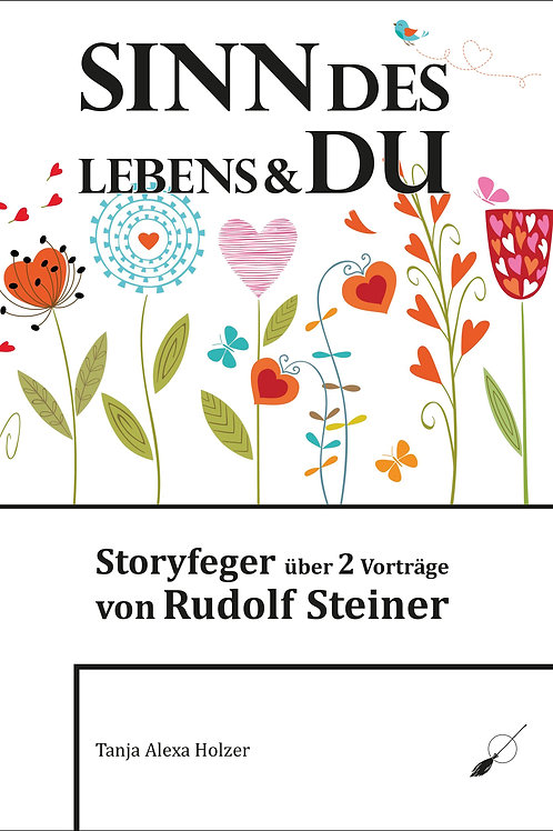 Sinn des Lebens & Du - Storyfeger über 2 Vorträge von Rudolf Stein