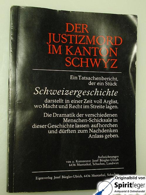 Der Justizmord im Kanton Schwyz