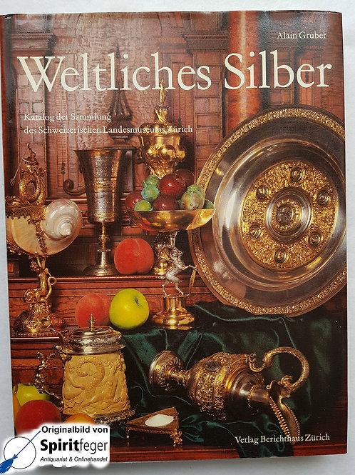 Weltliches Silber - Katalog der Sammlung des Schweiz. Landesmuseums Zürich