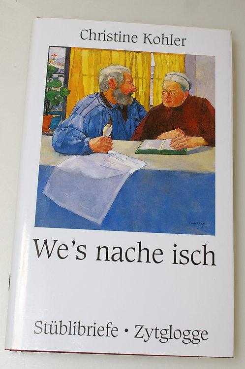 We's nache isch